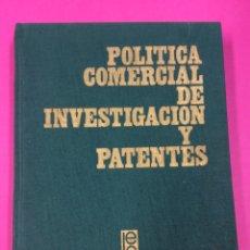 Libros de segunda mano: POLÍTICA COMERCIAL DE INVESTIGACIÓN Y PATENTES. ARCOCHA. ANAYA 1971. Lote 166315352