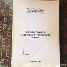 Libros de segunda mano: MICROECONOMÍA : ESQUEMAS Y PROBLEMAS. MANUEL DELGADO. Lote 166475808
