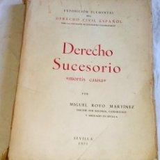 Libros de segunda mano: DERECHO SUCESORIO *MORTIS CAUSA*; MIGUEL ROYO MARTÍNEZ - EDITORIAL EDELCE, PRIMERA EDICIÓN 1951. Lote 166903736
