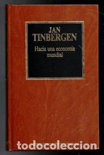 HACIA UNA ECONOMÍA MUNDIAL, JAN TINBERGEN (Libros de Segunda Mano - Ciencias, Manuales y Oficios - Derecho, Economía y Comercio)