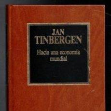 Libros de segunda mano: HACIA UNA ECONOMÍA MUNDIAL, JAN TINBERGEN. Lote 167300610