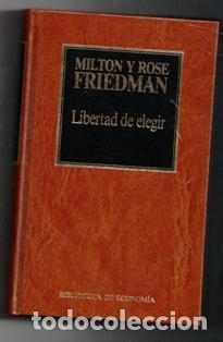 LIBERTAD DE ELEGIR, MILTON Y ROSE FRIEDMAN (Libros de Segunda Mano - Ciencias, Manuales y Oficios - Derecho, Economía y Comercio)