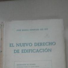 Libros de segunda mano: EL NUEVO DERECHO DE EDIFICACION -JOSE MARIA ESPINOSA DEL RIO-1949. Lote 167579828