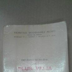 Libros de segunda mano: RODRIGUEZ MORO, - NEMESIO. - IMPUESTO MUNICIPAL DE PLUS VALIA. -1965. Lote 167580680