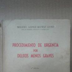 Libros de segunda mano: PROCEDIMIENTO DE URGENCIA POR DELITOS MENOS GRAVES. MIGUEZ LOPEZ-MUÑIZ. EDITORIAL GESTA. MADRID,1967. Lote 167580852