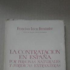 Libros de segunda mano: LUCAS FERNANDEZ, - FRANCISCO. - LA CONTRATACION EN ESPAÑA POR EXTRANJEROS.. Lote 167581068