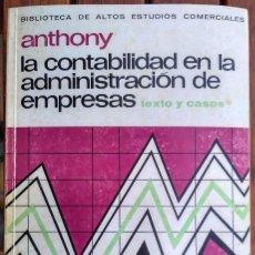 Libros de segunda mano: LA CONTABILIDAD EN LA ADMINISTRACION DE EMPRESAS. TEXTO Y CASOS. ROBERT N. ANTHONY. Lote 167619528