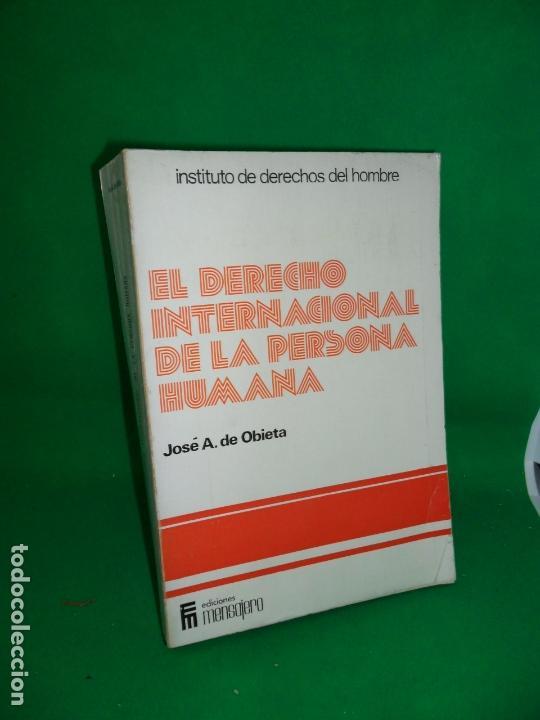 EL DERECHO INTENACIONAL DE LA PERSONA HUMANA, JOSÉ A. DE OBIETA, ED. MENSAJERO (Libros de Segunda Mano - Ciencias, Manuales y Oficios - Derecho, Economía y Comercio)