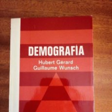 Libros de segunda mano: DEMOGRAFÍA. HUBERT GÉRARD-GUILLAUME WUNSCH. 1.973. EDITORIAL PIRÁMIDE. Lote 167971188
