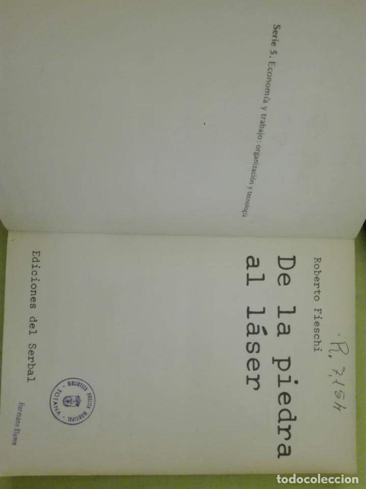 DE LA PIEDRA AL LÁSER POR ROBERTO FIESCHI EDICIONES DEL SERBAL (Libros de Segunda Mano - Ciencias, Manuales y Oficios - Derecho, Economía y Comercio)