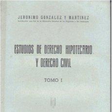 Libros de segunda mano: ESTUDIOS DE DERECHO HIPOTECARIO Y DERECHO CIVIL 3 VOLS. (J. GLEZ. Y MTNEZ. 1948) SIN USAR. Lote 168108448