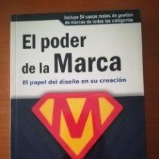 Libros de segunda mano: LIBRO DE MARKETING EL PODER DE LA MARCA (EL PAPEL DEL DISEÑO EN SU CREACION). Lote 168159318