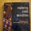 Libros de segunda mano: MASTERING CREDIT DERIVATIVES (ANDREW KASAPI) PRENTICE HALL. Lote 168276612