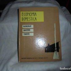 Libros de segunda mano: ECONOMIA DOMESTICA.BACHILLERATO MAGISTERIO COMERCIO.SECCION FEMENINA.MADRID 1966. Lote 168371168