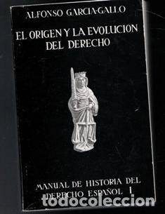 EL ORIGEN Y LA EVOLUCIÓN DEL DERECHO, ALFONSO GARCÍA GALLO (Libros de Segunda Mano - Ciencias, Manuales y Oficios - Derecho, Economía y Comercio)