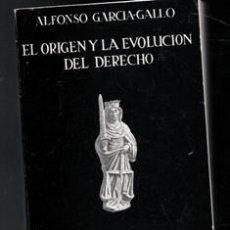 Libros de segunda mano: EL ORIGEN Y LA EVOLUCIÓN DEL DERECHO, ALFONSO GARCÍA GALLO. Lote 168408962