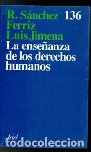 LA ENSEÑANZA DE LOS DERECHOS HUMANOS, R. SÁNCHEZ FERRIZ. LUIS GIMENA (Libros de Segunda Mano - Ciencias, Manuales y Oficios - Derecho, Economía y Comercio)