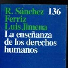 Libros de segunda mano: LA ENSEÑANZA DE LOS DERECHOS HUMANOS, R. SÁNCHEZ FERRIZ. LUIS GIMENA. Lote 168408966
