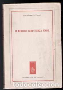 EL DERECHO COMO FUERZA SOCIAL, JOSÉ ZAFRA VALVERDE (Libros de Segunda Mano - Ciencias, Manuales y Oficios - Derecho, Economía y Comercio)