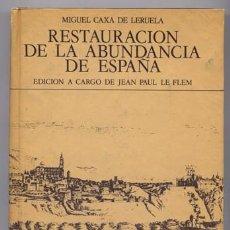 Libros de segunda mano: CAXA DE LERUELA, MIGUEL. RESTAURACIÓN DE LA ANTIGUA ABUNDANCIA DE ESPAÑA. [NÁPOLES, 1631]. 1975.. Lote 168577012
