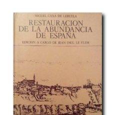 Libros de segunda mano: RESTAURACIÓN DE LA ABUNDANCIA DE ESPAÑA. CAXA DE LERUELA, MIGUEL. Lote 168771792