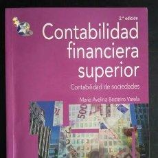 Libros de segunda mano: CONTABILIDAD FINANCIERA SUPERIOR. BESTEIRO VARELA. ED. PIRAMIDE.. Lote 168780484