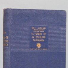 Libros de segunda mano: EL FUTURO DE LA SOCIEDAD ECONOMICA. ROY GLENDAY. Lote 168858352