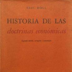Libros de segunda mano: HISTORIA DE LAS DOCTRINAS ECONÓMICAS - ERIC ROLL. Lote 169325470
