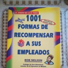 Libros de segunda mano: 1001 FORMAS DE RECOMPENSAR A SUS EMPLEADOS - BOB NELSON. Lote 169458268