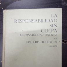 Libros de segunda mano: LA RESPONSABILIDAD SIN CULPA - JOSÉ LUIS HEREDERO-1964. Lote 169603392