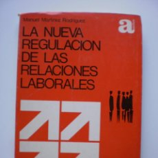 Libros de segunda mano: LA NUEVA REGULACION DE LA RELACIONES LABORALES. Lote 169722448