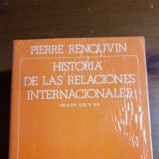 Libros de segunda mano: HISTORIA DE LAS RELACIONES INTERNACIONALES SIGLOS XIX Y XX PIERRE RENOUVIN. Lote 169862200