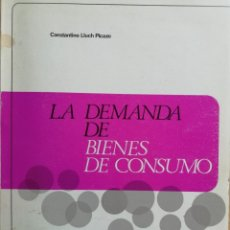 Libros de segunda mano: LA DEMANDA DE BIENES DE CONSUMO. 1971. Lote 170513396