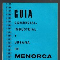 Libros de segunda mano: GUÍA COMERCIAL, INDUSTRIAL Y URBANA DE MENORCA. AÑO 1978. (MENORCA.1.5). Lote 170521212