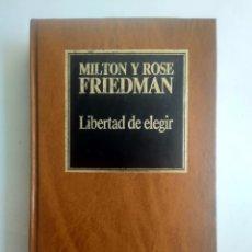 Libros de segunda mano: LIBERTAD DE ELEGIR/MILTON Y ROSE FRIEDMAN. Lote 170714638