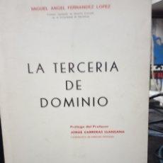 Libros de segunda mano: LA TERCERÍA DE DOMINIO, MIGUEL ANGEL FERNÁNDEZ LÓPEZ-1980. Lote 171064257