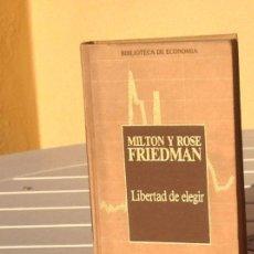 Libros de segunda mano: MILTON Y ROSE FRIEDMAN: LIBERTAD DE ELEGIR . Lote 171306399