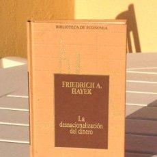 Libros de segunda mano: FRIEDRICH A. HAYEK: LA DESNACIONALIZACIÓN DEL DINERO . Lote 171306849