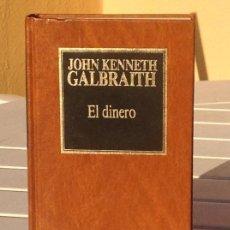 Libros de segunda mano: JOHN KENNETH GALBRAITH: EL DINERO. Lote 171307305