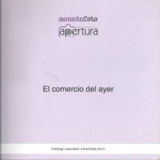Libros de segunda mano: EL COMERCIO DE AYER. MONZÓN ( HUESCA). 2014. Lote 171323600