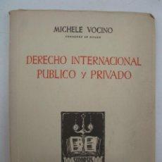 Libros de segunda mano: DERECHO INTERNACIONAL PÚBLICO Y PRIVADO - MICHELE VOCINO - EPESA - AÑO 1963.. Lote 171324264