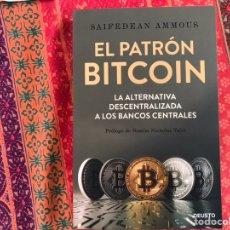 Libros de segunda mano: EL PATRÓN BITCOIN. SAIFEDEAN AMMONS. COMO NUEVO. Lote 171397763