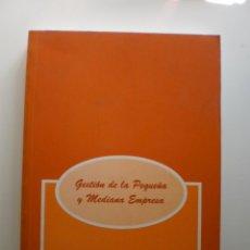 Libros de segunda mano: GESTION DE LA PEQUEÑA Y MEDIANA EMPRESA. Lote 171439645
