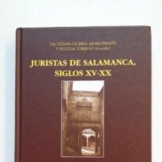 Libros de segunda mano: JURISTAS DE SALAMANCA, SIGLOS XV-XX. SALUSTIANO DE DIOS. JAVIER INFANTE. EUGENIA TORIJANO. TDK392. Lote 171529713