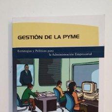 Libros de segunda mano: GESTION DE LA PYME. ESTRATEGIAS Y POLITICAS PARA LA ADMINISTRACION EMPRESARIAL. TDK391. Lote 171593304
