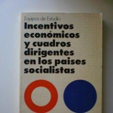 Libros de segunda mano: INCENTIVOS ECONOMICOS Y CUADROS DIRIGENTES EN LOS PAISES SOCIALISTAS. Lote 171729154