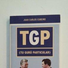 Libros de segunda mano: TGP (TU GURÚ PARTICULAR). - JUAN CARLOS CUBEIRO. TDK391. Lote 171732005
