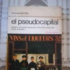 Libros de segunda mano: EL PSEUDOCAPITAL - FERNANSO RITTER - 1978. Lote 171878388