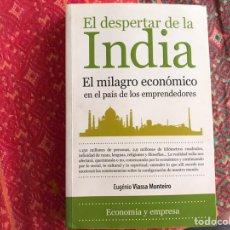 Libros de segunda mano: EL DESPERTAR DE LA INDIA. EL MILAGRO ECONÓMICO EN EL PAIS DE LOS EMPRENDEDORES. EUGENIO VIASSA. Lote 171967025