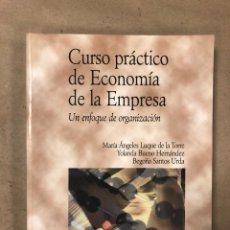 Libros de segunda mano: CURSO PRÁCTICO DE ECONOMÍA DE LA EMPRESA (UN ENFOQUE DE ORGANIZACIÓN). VV.AA. EDICIONES PIRÁMIDE. Lote 172065000